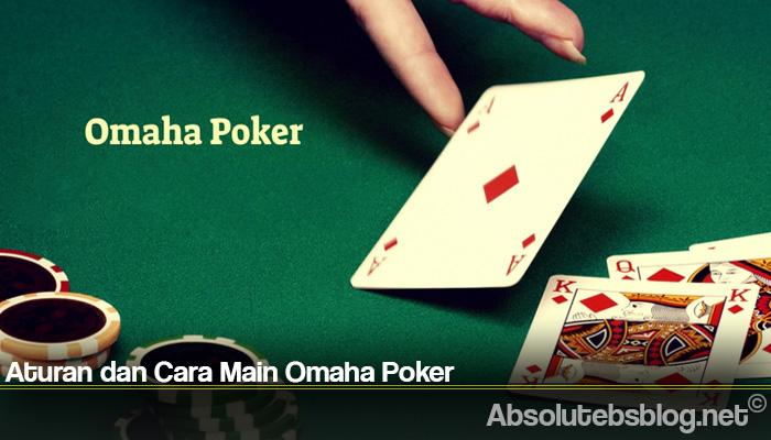 Aturan dan Cara Main Omaha Poker