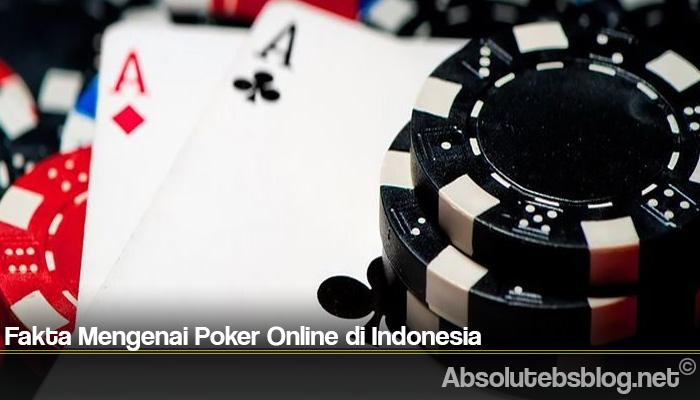Fakta Mengenai Poker Online di Indonesia