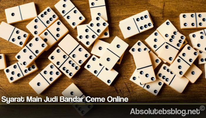 Syarat Main Judi Bandar Ceme Online
