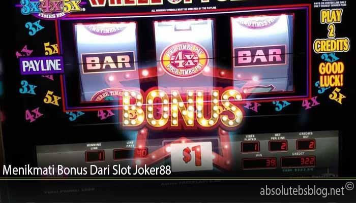 Menikmati Bonus Dari Slot Joker88