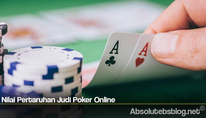 Nilai Pertaruhan Judi Poker Online